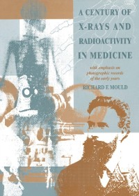 Cover Century of X-Rays and Radioactivity in Medicine