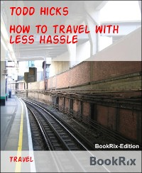 Cover How to travel with less hassle
