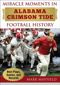 Cover Miracle Moments in Alabama Crimson Tide Football History