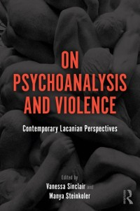 Cover On Psychoanalysis and Violence
