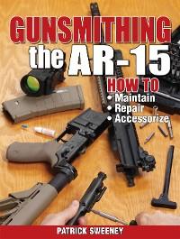 Cover Gunsmithing the AR-15, Vol. 1
