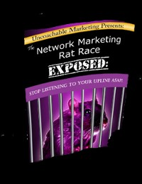 Cover The Network Marketing Rat Race Exposed: Stop Listening to Your Upline ASAP!