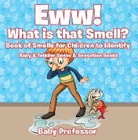 Cover Eww! What is that Smell? Book of Smells for Children to Identify - Baby & Toddler Sense & Sensation Books