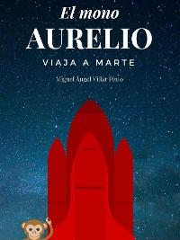 Cover El mono Aurelio viaja a Marte