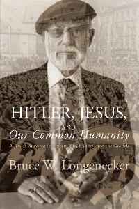Cover Hitler, Jesus, and Our Common Humanity