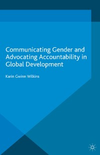 Cover Communicating Gender and Advocating Accountability in Global Development