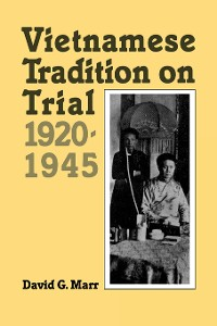 Cover Vietnamese Tradition on Trial, 1920-1945