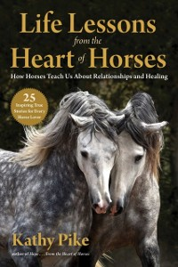 Cover Life Lessons from the Heart of Horses