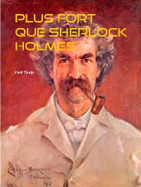 Cover Plus fort que Sherlock Holmes