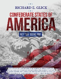 Cover CONFEDERATE STATES OF AMERICA ... ACT TWO SCENE ONE