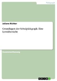 Cover Grundlagen der Schulpädagogik. Eine Lernübersicht