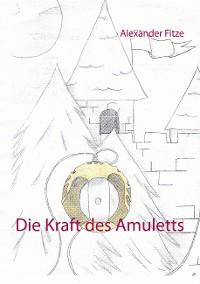 Cover Die Kraft des Amuletts