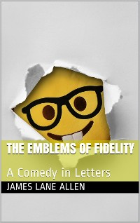 Cover The Emblems of Fidelity / A Comedy in Letters