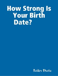 Cover How Strong Is Your Birth Date?