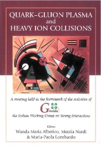 Cover Quark-gluon Plasma And Heavy Ion Collisions: Procs Of A Meeting Held In The Framework Of The Activities Of Giselda, The Italian Working Group On Strong Interactions