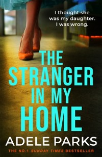 Cover Stranger In My Home: I thought she was my daughter. I was wrong.