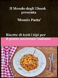 Cover Il Mondo degli Ebook presenta 'Mondo Pasta'