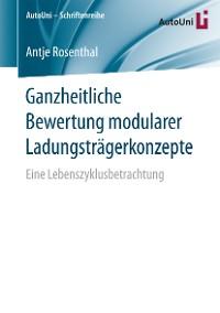 Cover Ganzheitliche Bewertung modularer Ladungsträgerkonzepte