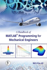 Cover A Handbook Of MATLAB® Programming For Mechanical Engineers