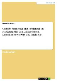 Cover Content Marketing und Influencer im Marketing-Mix von Unternehmen. Definition sowie Vor- und Nachteile