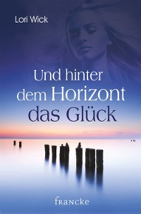 Cover Und hinter dem Horizont das Glück