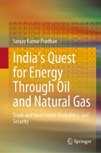Cover India's Quest for Energy Through Oil and Natural Gas