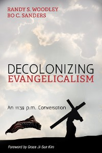 Cover Decolonizing Evangelicalism