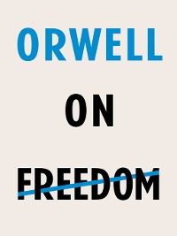Cover Orwell on Freedom