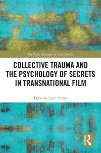 Cover Collective Trauma and the Psychology of Secrets in Transnational Film