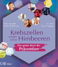 Cover Krebszellen mögen keine Himbeeren – Das große Buch der Prävention