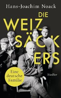 Cover Die Weizsäckers. Eine deutsche Familie