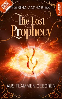 Cover The Lost Prophecy - Aus Flammen geboren