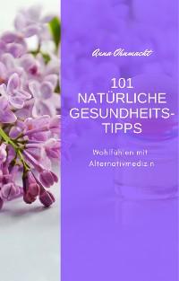 Cover 101 NATÜRLICHE GESUNDHEITS-TIPPS