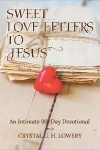 Cover Sweet Love Letters to Jesus