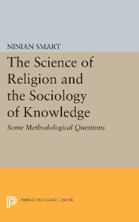 Cover The Science of Religion and the Sociology of Knowledge