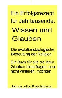 Cover Ein Erfolgsrezept für Jahrtausende: Wissen und Glauben