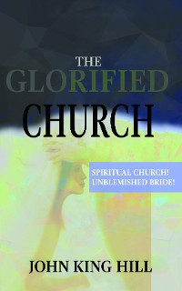 Cover THE GLORIFIED CHURCH