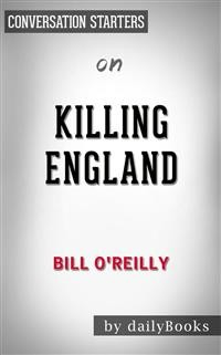 Cover Killing England: The Brutal Struggle for American Independence by Bill O'Reilly | Conversation Starters