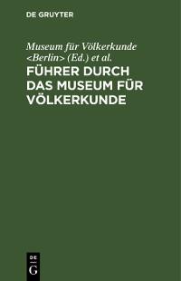 Cover Führer durch das Museum für Völkerkunde