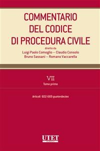 Cover Commentario del Codice di procedura civile. VII - tomo I - artt. 602-669 quaterdecies