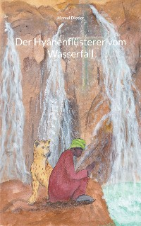 Cover Der Hyänenflüsterer vom Wasserfall