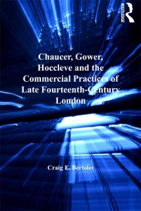 Cover Chaucer, Gower, Hoccleve and the Commercial Practices of Late Fourteenth-Century London