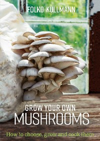 Cover Grow Your Own Mushrooms