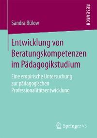 Cover Entwicklung von Beratungskompetenzen im Pädagogikstudium
