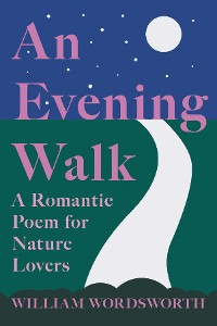 Cover An Evening Walk - A Romantic Poem for Nature Lovers