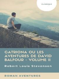 Cover Catriona ou Les Aventures de David Balfour - Volume II