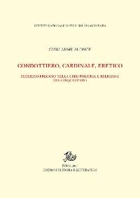 Cover Condottiero, cardinale, eretico