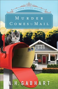 Cover Murder Comes by Mail (The Hidden Springs Mysteries Book #2)