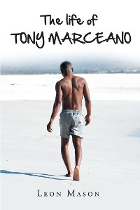 Cover The life of TONY MARCEANO