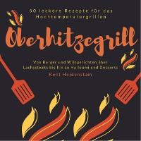 Cover Oberhitzegrill - 50 leckere Rezepte für das Hochtemperaturgrillen